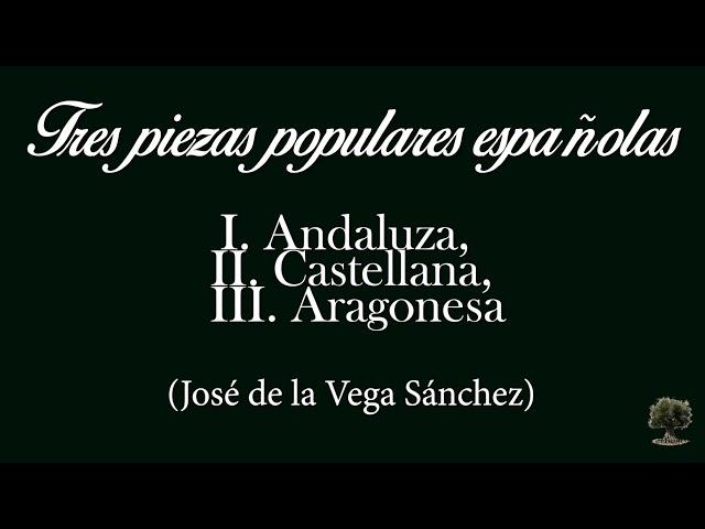 Tres Piezas Populares Españolas (José de la Vega Sánchez)