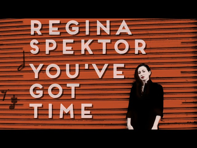 Regina Spektor - You've Got Time (chamber version) [Official Audio]