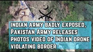 indian army indian media badly exposed Pakistan Army releases photos of Indian drone violating LOC