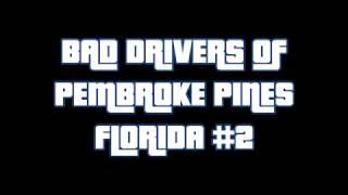 Roblox Bad Drivers Of Pembroke Pines Florida #2