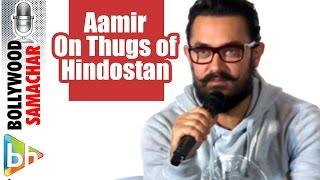 Aamir Khan BREAKS Silence On Thugs of Hindostan