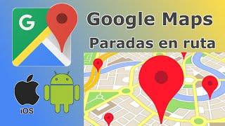 Como crear ruta con varias paradas o destinos en Google Maps. (Android e iOS) Free HD Video