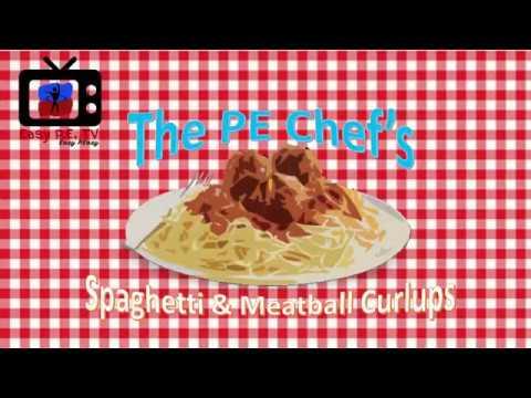 PE Chef S7E2: Spaghetti & Meatball Curlups 2.1 (Spanish)