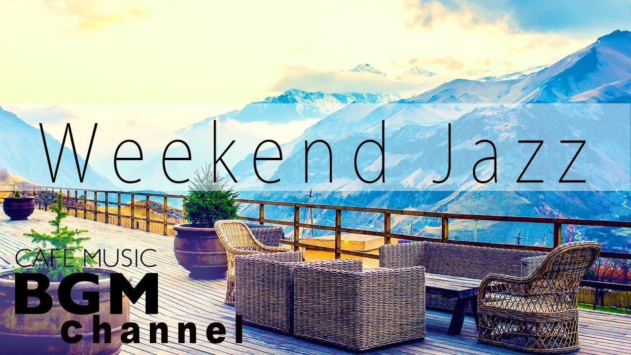 Weekend Jazz Mix# - Soft Jazz ...