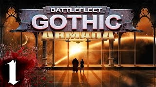 Battlefleet Gothic : Armada - Part 1 - Heretics [Battlefleet Gothic Armada Gameplay / Let