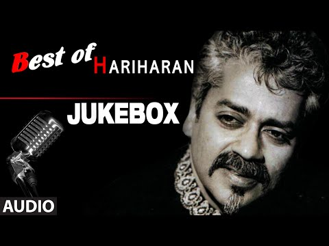 Best Of Hariharan | Audio Jukebox | Full Songs - Bollywood Superhit Collection