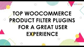 Top WooCommerce Product Filters Plugins for a Great User Experience