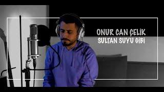 Onur Can Çelik - Sultan Suyu Gibi (Cover) mp3 indir