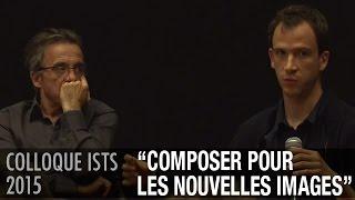 Colloque ISTS 2015 - Composer pour les nouvelles images