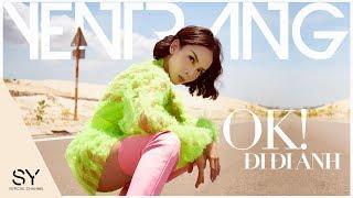 Download OK! ĐI ĐI ANH - Yến Trang | Official Music Video 4k Mp3