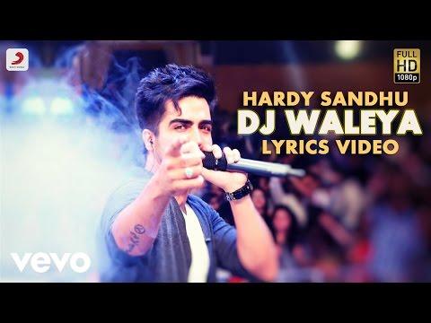 Hardy Sandhu - DJ Waleya   This Is Hardy Sandhu   Lyric Video
