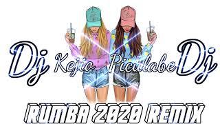 RUMBA 2020 REMIX  (MAYEL JIMENEZ Y REY DE LA TARIMA) X DJ PICULABE Y DJ KEJIO