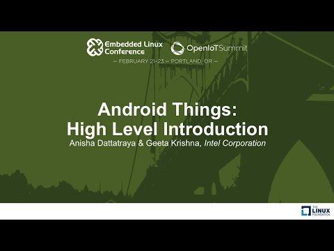 Android Things: High Level Introduction - Anisha Dattatraya & Geeta Krishna, Intel Corporation