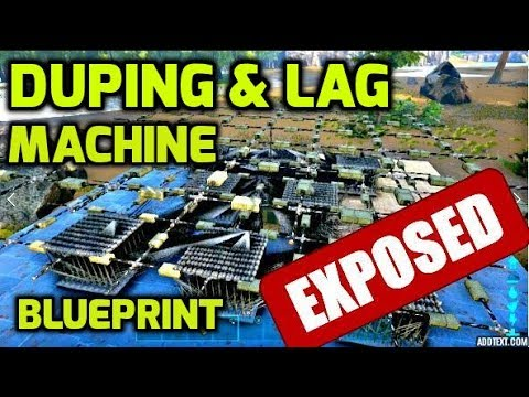 EXPOSED: Ark Survival PVP Duping & Lag Machine - BLUEPRINT -
