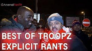 Best of Troopz Explicit Rants!!  Troopz  Best ArsenalFanTV Moments  EXPLICIT