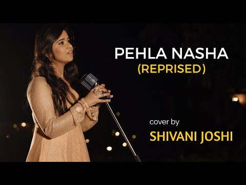Pehla Nasha Once Again (Female) | Unplugged cover by Shivani Joshi | Sing Dil Se