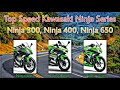 Top Speed Kawasaki Ninja series 300, 400, 650