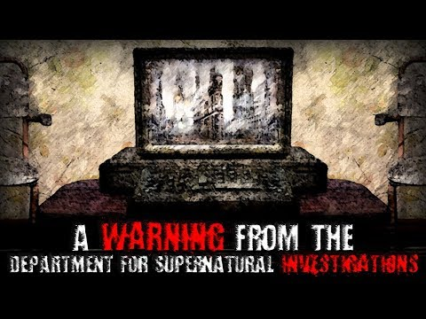 """A Warning From The Department For Supernatural Investigations"" 