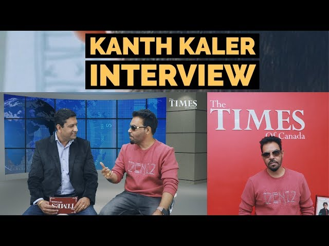 Kanth Kaler Interview by Vinay Sharma