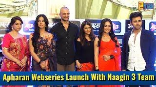 UNCUT: Apharan Webseries Trailer Launch With Starcast  Naagin 3 Team & Ekta Kapoor