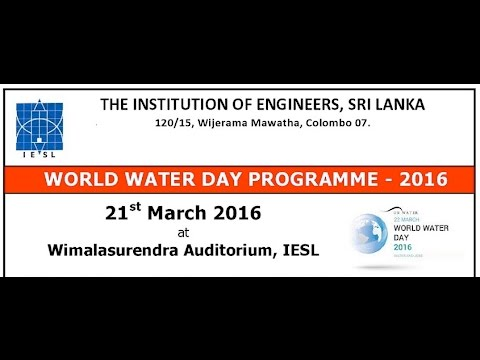 World Water Day 2016 Programme of the IESL