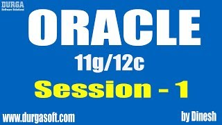 Oracle    Oracle Session-1 by Dinesh
