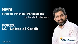 Forex LC - Letter of Credit | CA Final SFM (New Syllabus) Classes & Video Lectures