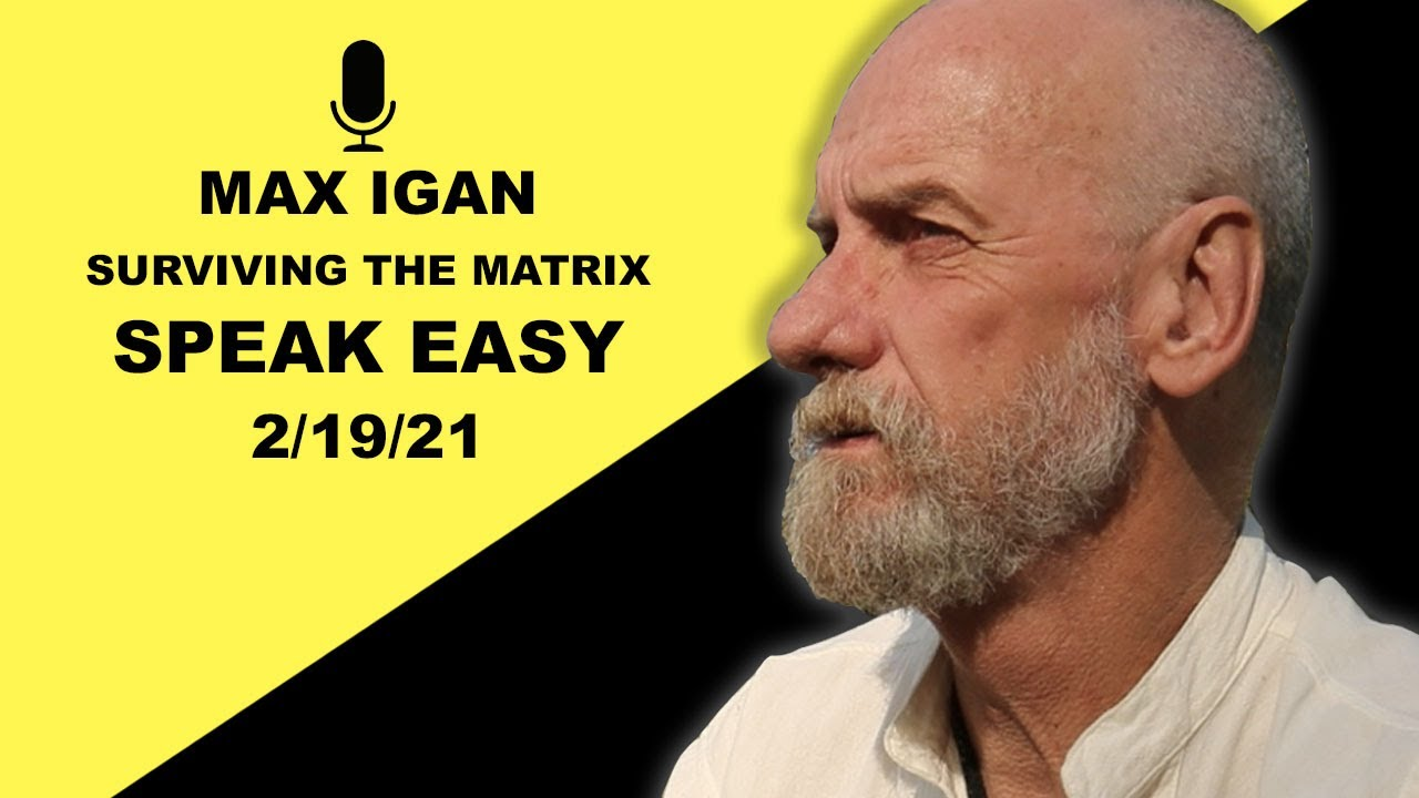 Max Igan | Speak Easy 2/19/21
