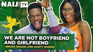 Broda Shaggi and Aunty Shaggi - We are not Lovers Nigeria Star Chat  Legit TV
