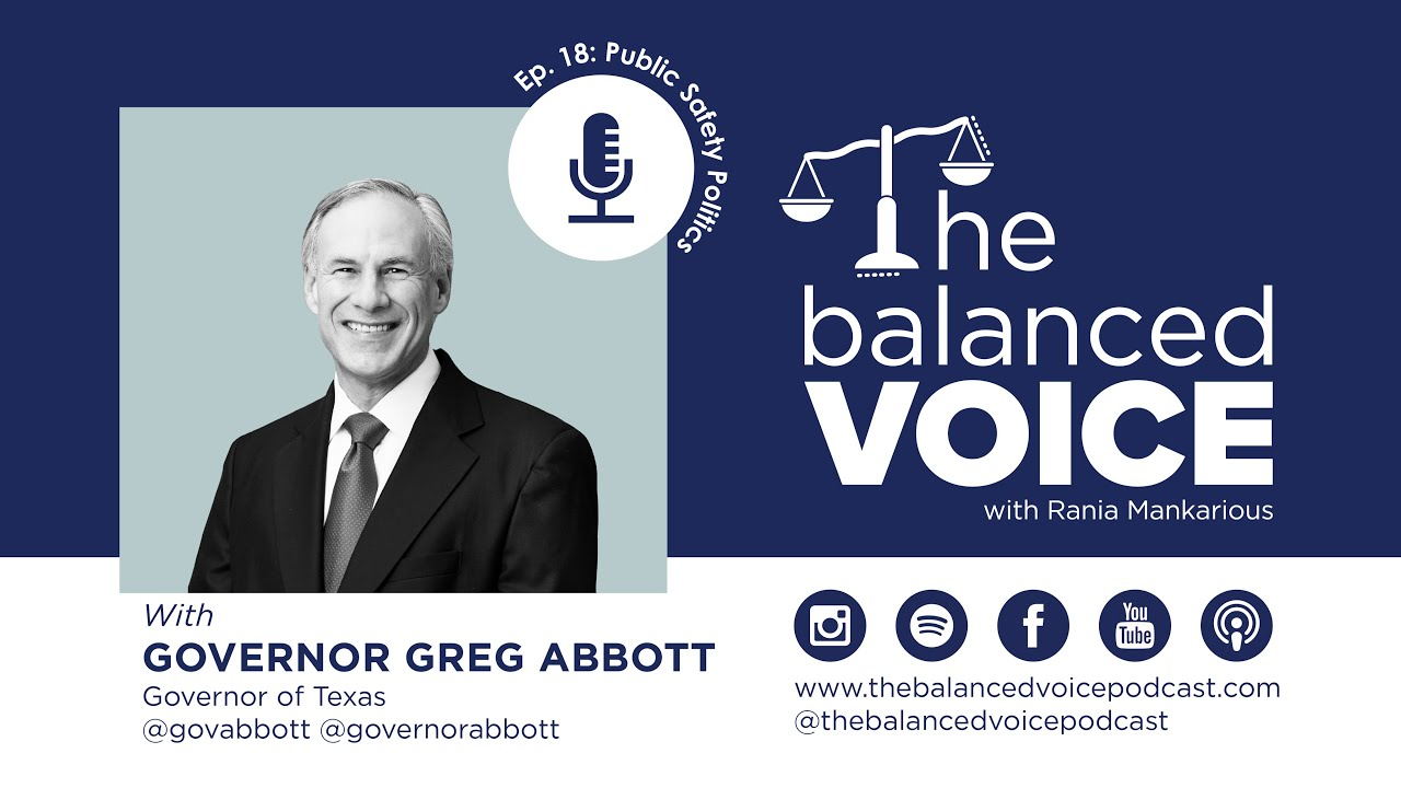 The Balanced Voice Episode 18 | Texas Governor Greg Abbott - Safety for All