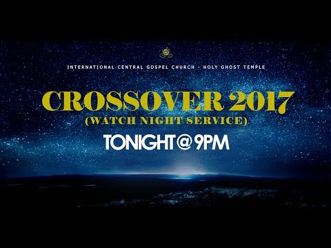 Watch Night Service (31 December 2017) ICGC Holy Ghost Temple.