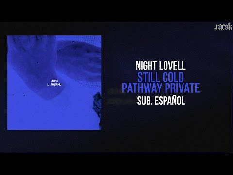 Night Lovell - Still Cold / Pathway Private (Subtitulado Español)