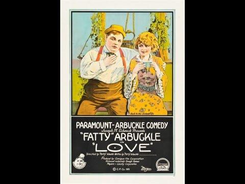 "Roscoe ""Fatty"" Arbuckle - Love (1919)"