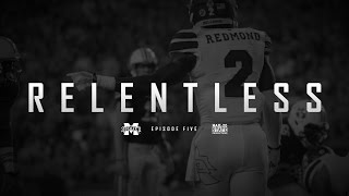Relentless: Mississippi State Football -  Episode V