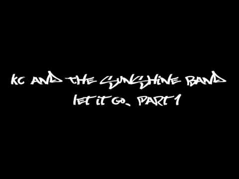 Kc And The Sunshine Band - Let It Go, Part 1 mp3