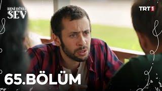 Beni Böyle Sev - 65. Bölüm (HD)