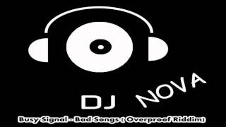 busy signal -  bad songs (overproof riddim) (leinova)