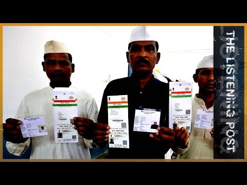 India's 'Aadhaar' database and challenges of reporting it | The Listening Post