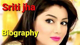 Sriti Jha & her real-life biography