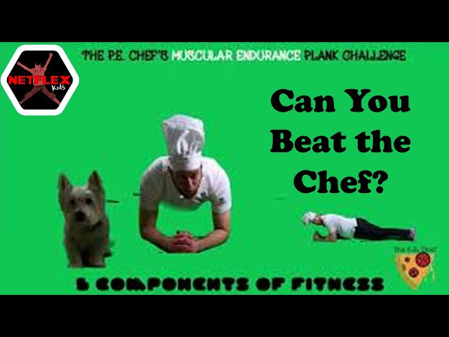 PE Chef S6E1: Plank CHALLENGE- Muscular Endurance (5 Components of Fitness)