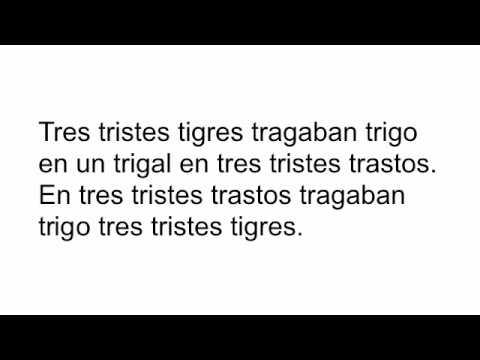 Tres tristes tigres tragaban trigo en un trigal