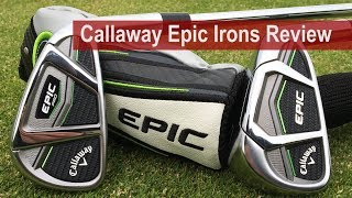 Callaway Epic Irons Review By Golfalot