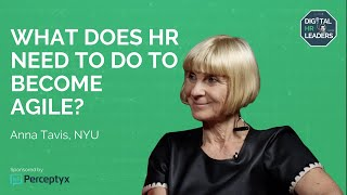 WHAT DOES HR NEED TO DO TO BECOME AGILE?