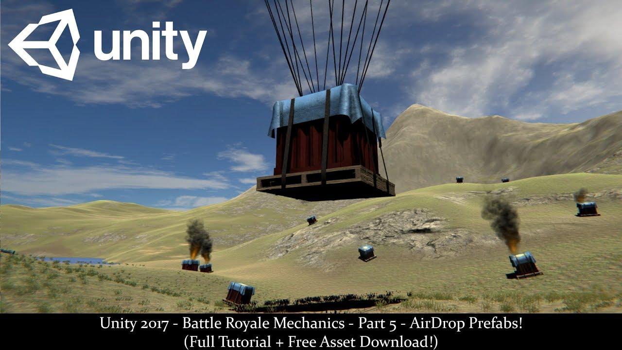 Unity 2017 - Battle Royale Mechanics - Part 5 - AirDrop Prefabs! (Tutorial  + Free Asset Download!)