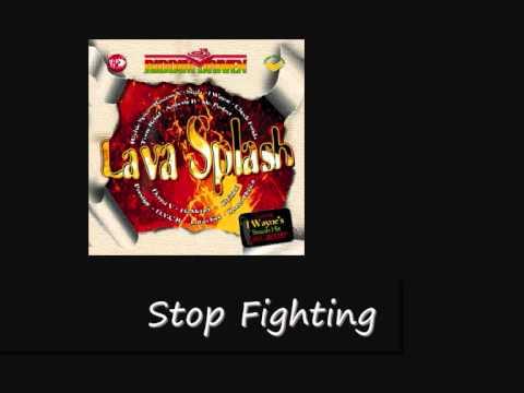 Sizzla Stop Fighting Lava Splash Riddim