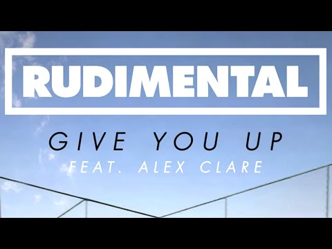 Rudimental - Give You Up ft. Alex Clare [Official]
