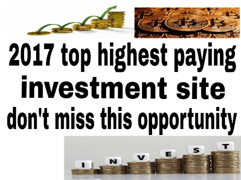 2017 Top highest paying investment site with payment proof