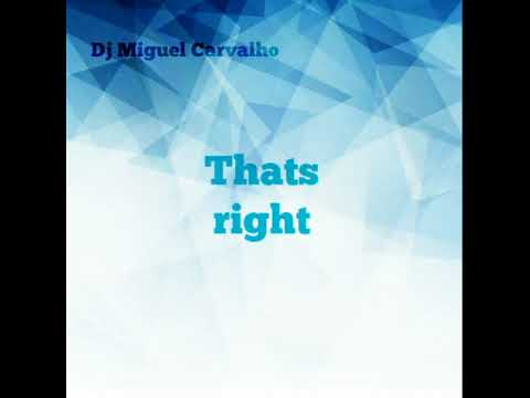 Dj Miguel Carvalho-Thats Right