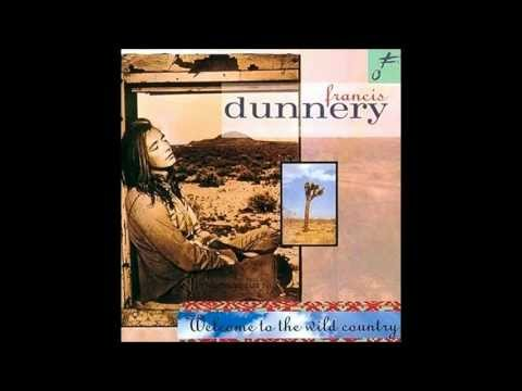 Francis Dunnery   All I Ever Wanted Was You