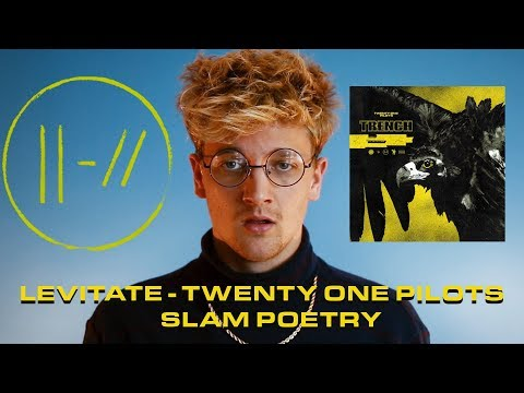 Levitate - Twenty One Pilots | SLAM POETRY (Trench)